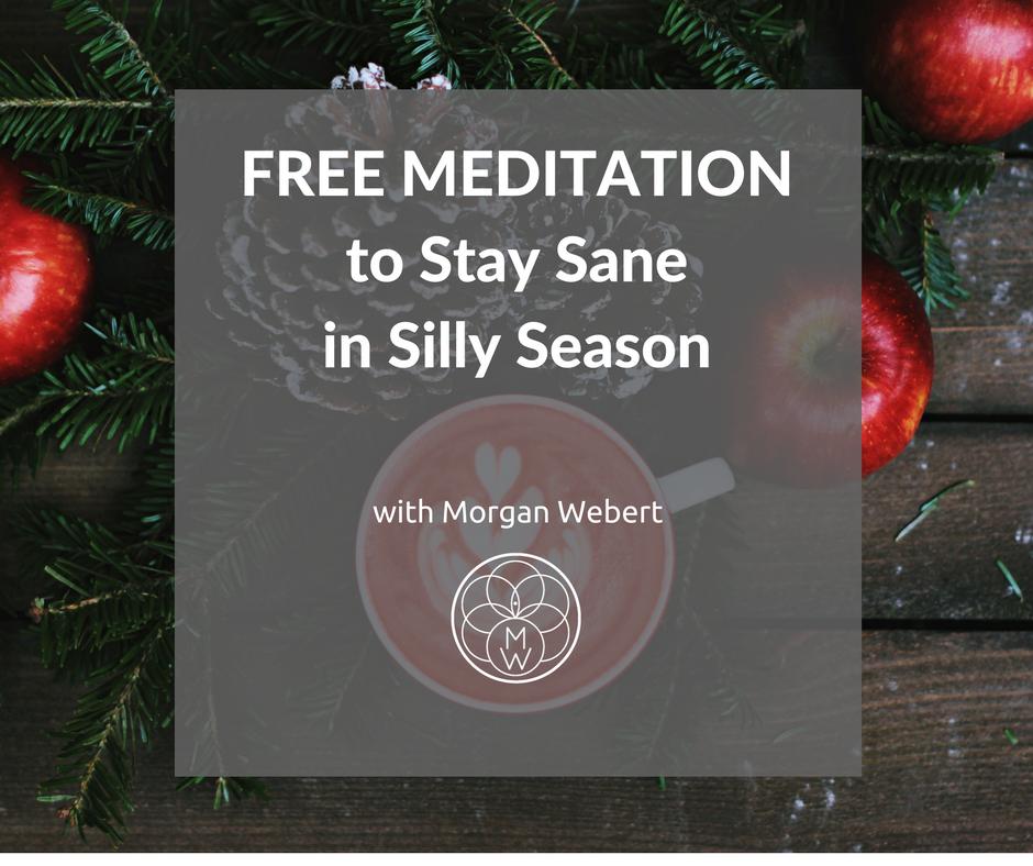 FREE MEDITATIONto Stay Sanein Sill Season
